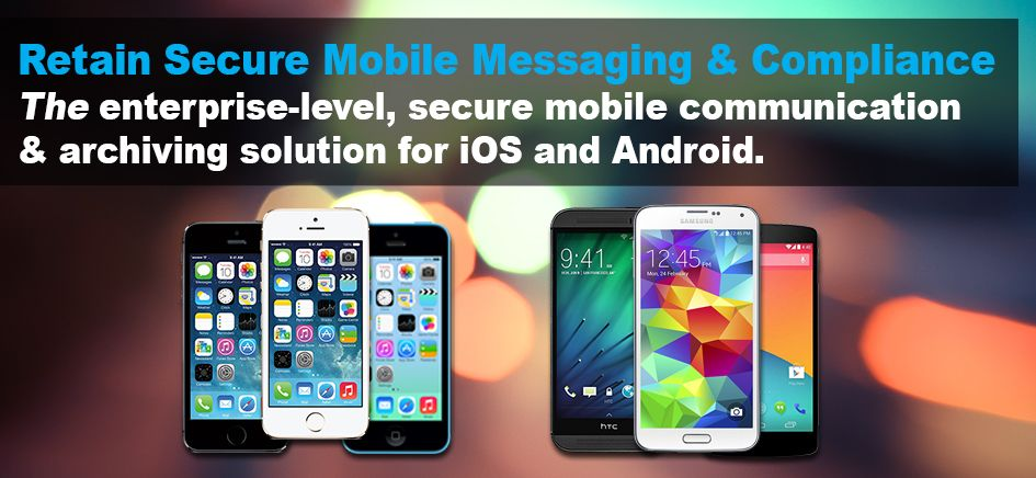 retain-secure-mobile-messaging-compliance-iphone-android-celltrust