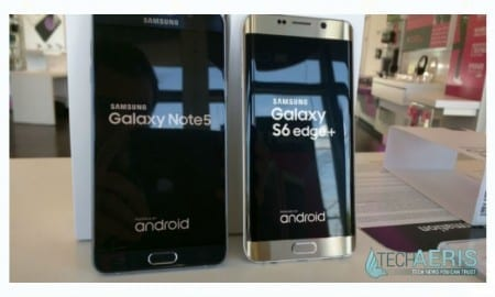 Galaxy Note 5 and S6 edge+