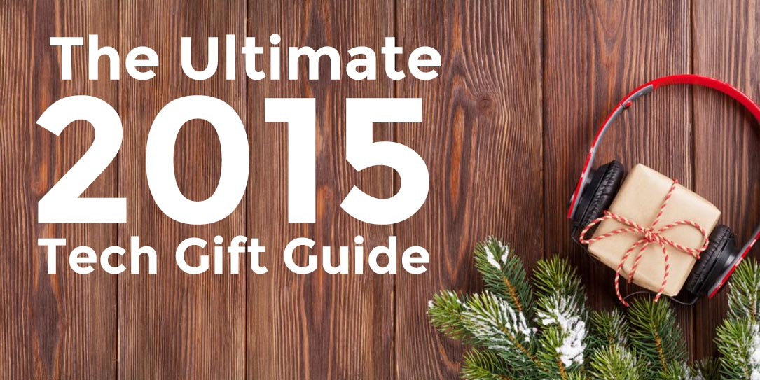 2015-Ultimate-Tech-Gift-Guide