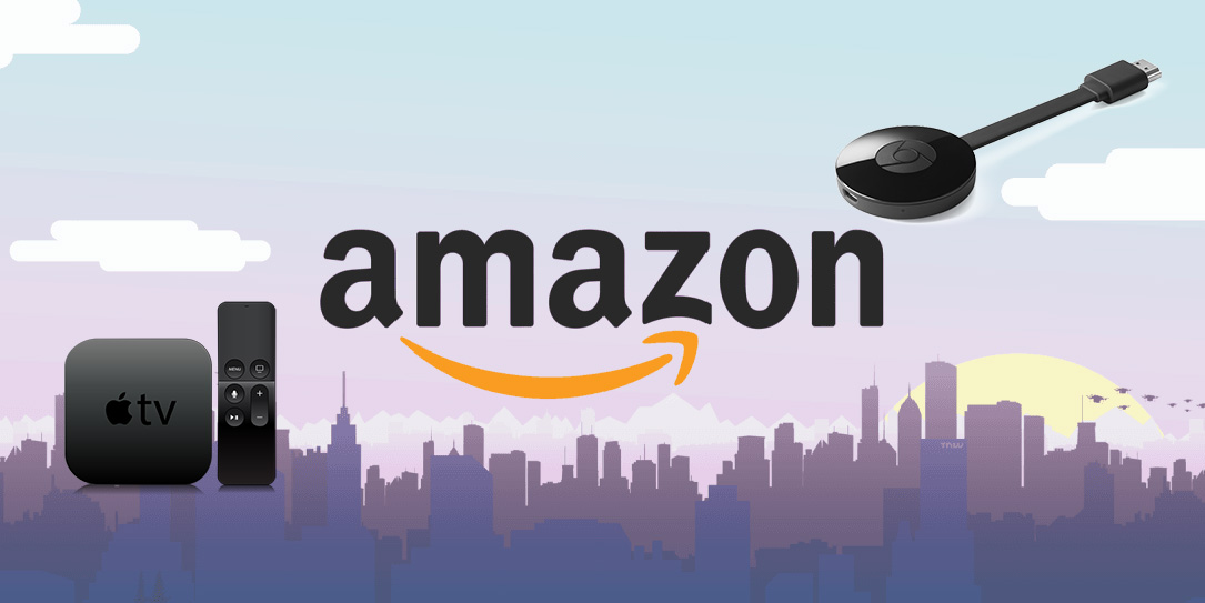 Amazon making good, prepares gross sales of Apple TV, Chromecast