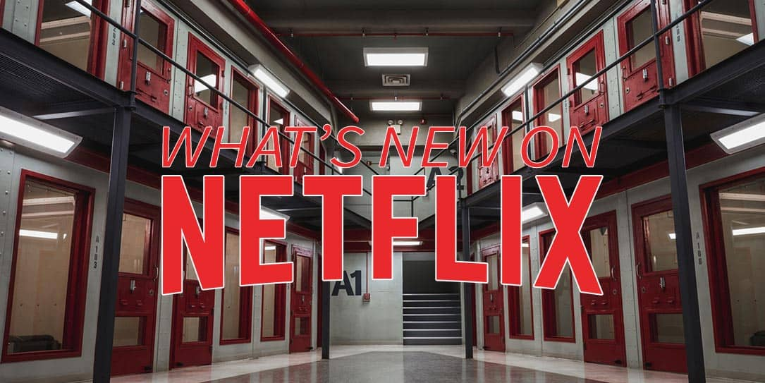 6 July 2018 Released Movie: New On Netflix July 2018