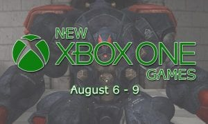 New Xbox Games August 5-9