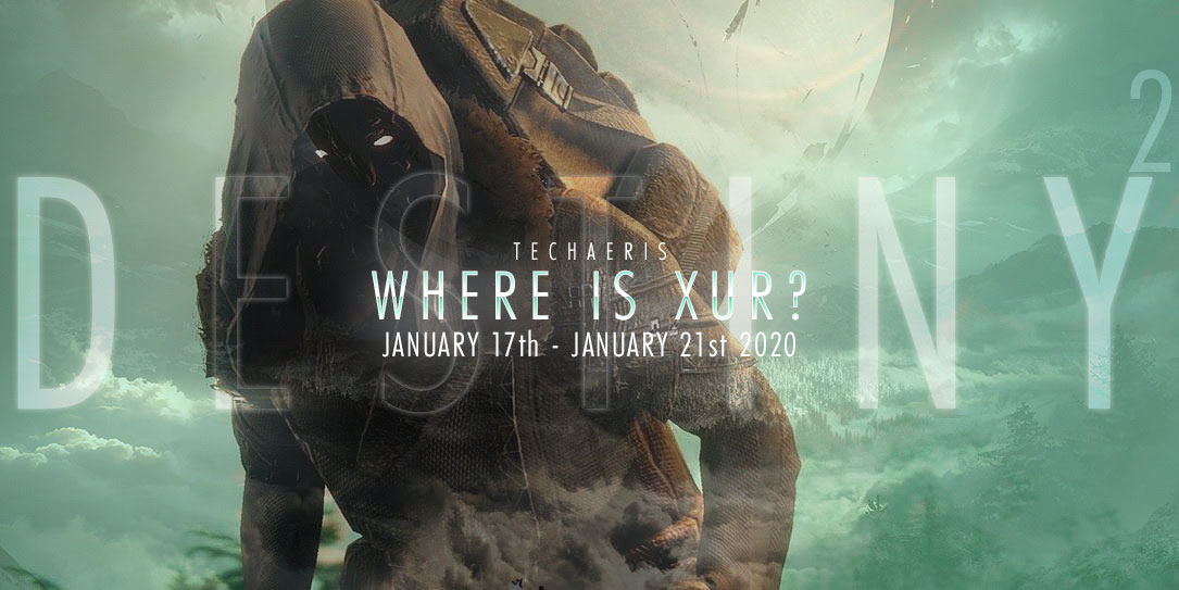 Where is Xur, and what is he selling? Week of January 17-21st - Techaeris