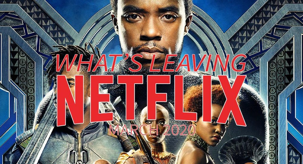 What's Leaving Netflix March 2020