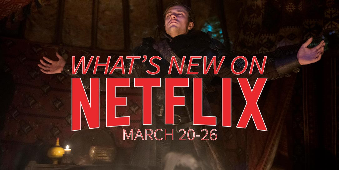 New on Netflix March 20-26 Letter to the King