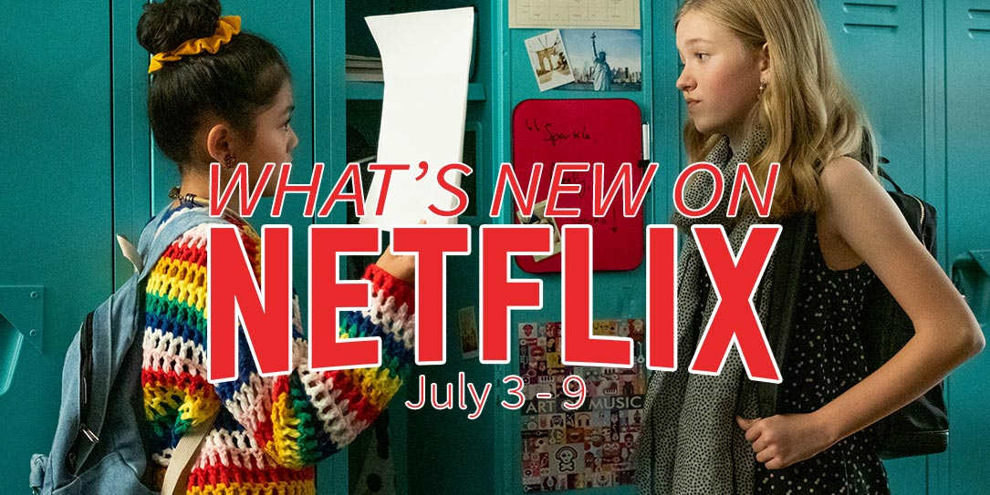 New on Netflix July 3-9 The Baby-Sitters Club