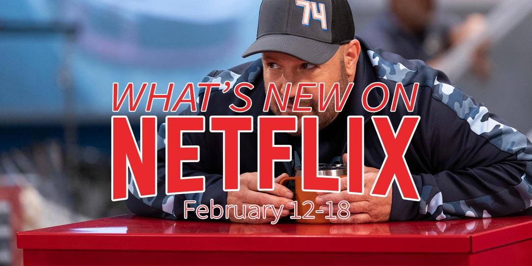 New on Netflix February 12-18 Kevin James The Crew
