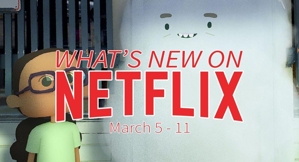 New on Netflix March 5-11: Family and foreign originals galore