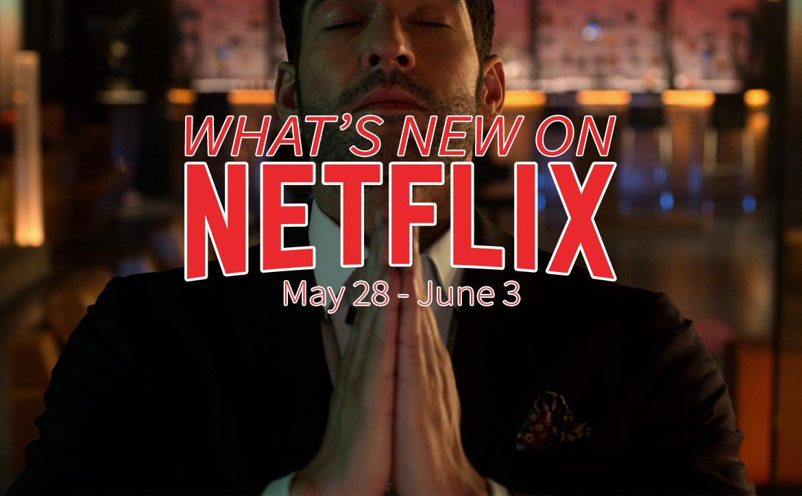 New on Netflix May 28-June 3 Lucifer