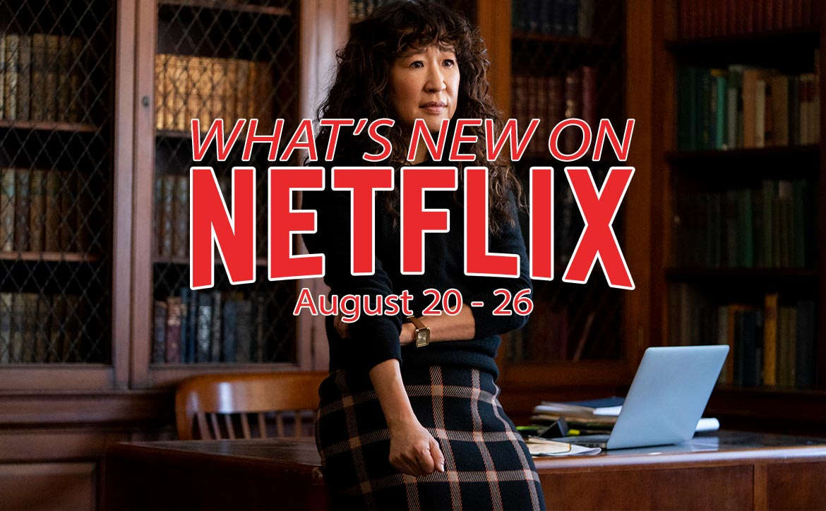 New on Netflix August 20-26 Sandra Oh The Chair